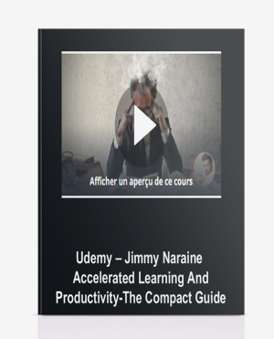Udemy – Jimmy Naraine – Accelerated Learning And Productivity-The Compact Guide