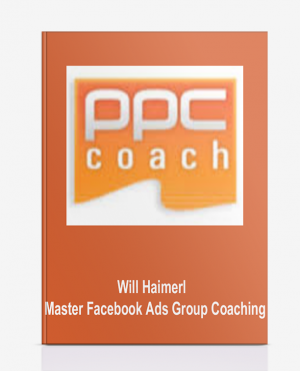 Will Haimerl – Master Facebook Ads Group Coaching
