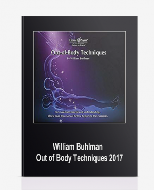 William Buhlman – Out of Body Techniques 2017