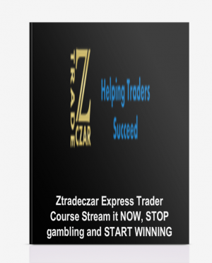Ztradeczar – Express Trader Course – Stream it NOW, STOP gambling and START WINNING