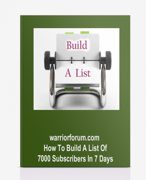 warriorforum.com – How To Build A List Of 7000 Subscribers In 7 Days
