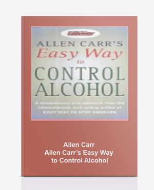Allen Carr – Allen Carr's Easy Way to Control Alcohol
