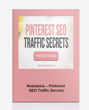 Anastasia – Pinterest SEO Traffic Secrets