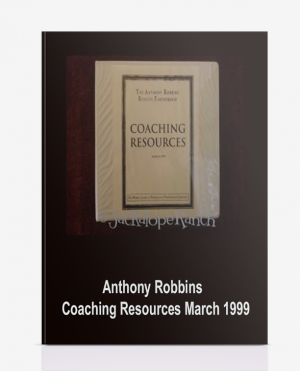Anthony Robbins – Coaching Resources March 1999