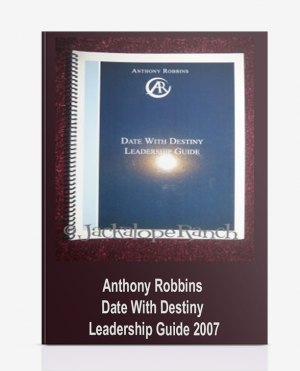 Anthony Robbins -Date With Destiny Leadership Guide 2007