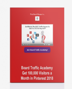 Board Traffic Academy – Get 100,000 Visitors a Month in Pinterest 2018