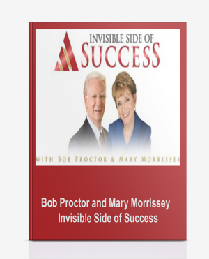 Bob Proctor and Mary Morrissey – Invisible Side of Success