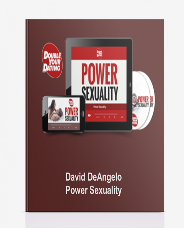 David DeAngelo–Power Sexuality