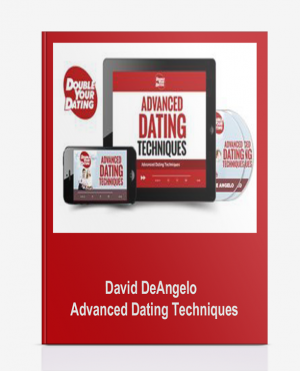David DeAngelo – Advanced Dating Techniques