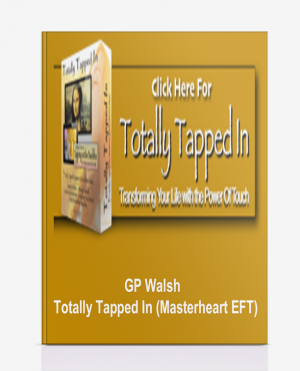 GP Walsh – Totally Tapped In (Masterheart EFT)