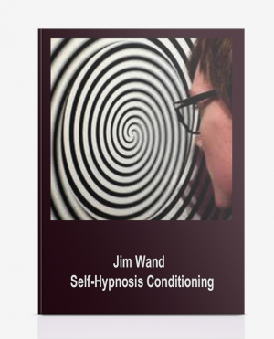 Jim Wand – Self-Hypnosis Conditioning
