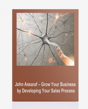 John Assaraf – Grow Your Business by Developing Your Sales Process
