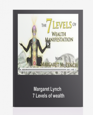 Margaret Lynch – 7 Levels of wealth