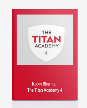 Robin Sharma – The Titan Academy 4