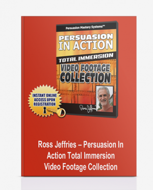 Ross Jeffries – Persuasion In Action Total Immersion Video Footage Collection