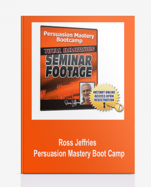 Ross Jeffries – Persuasion Mastery Boot Camp