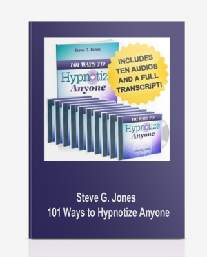 Steve G. Jones – 101 Ways to Hypnotize Anyone