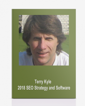 Terry Kyle – 2018 SEO Strategy and Software