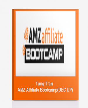 Tung Tran – AMZ Affiliate Bootcamp(DEC UP)