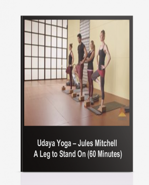 Udaya Yoga – Jules Mitchell – A Leg to Stand On (60 Minutes)