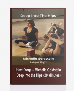 Udaya Yoga – Michelle Goldstein – Deep Into the Hips (20 Minutes)