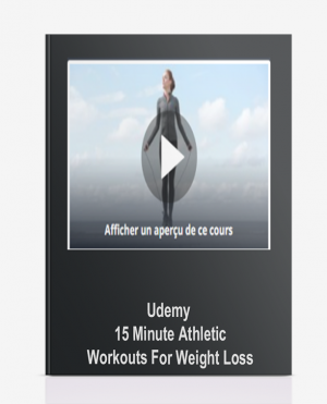 Udemy – 15 Minute Athletic Workouts For Weight Loss