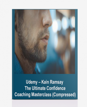 Udemy – Kain Ramsay – The Ultimate Confidence Coaching Masterclass (Compressed)