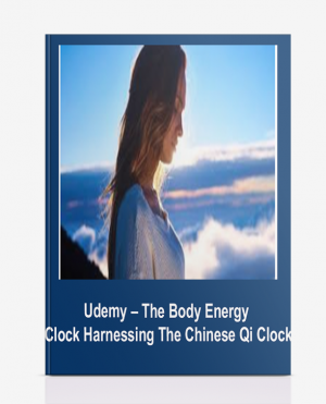 Udemy – The Body Energy Clock Harnessing The Chinese Qi Clock