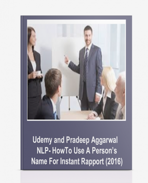 Udemy and Pradeep Aggarwal – NLP- HowTo Use A Person's Name For Instant Rapport (2016)