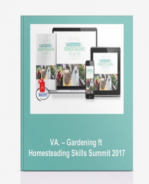 VA. – Gardening ft Homesteading Skills Summit 2017