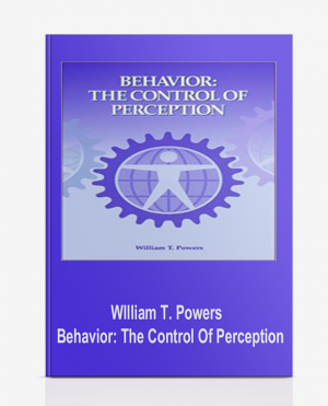 Wllliam T. Powers – Behavior: The Control Of Perception