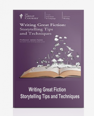 Writing Great Fiction – Storytelling Tips and Techniques