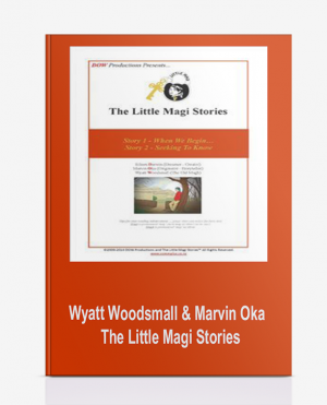 Wyatt Woodsmall & Marvin Oka – The Little Magi Stories