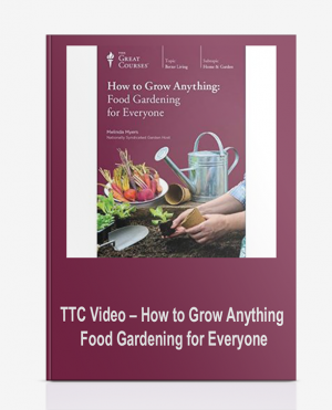 TTC Video – How to Grow Anything: Food Gardening for Everyone