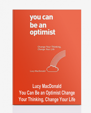 Lucy MacDonald – You Can Be an Optimist: Change Your Thinking, Change Your Life
