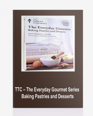 TTC – The Everyday Gourmet Series: Baking Pastries and Desserts