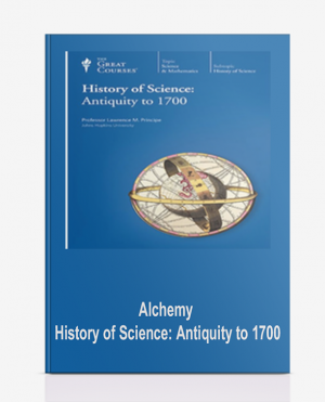 Alchemy – History of Science: Antiquity to 1700