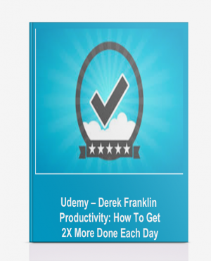 Udemy – Derek Franklin – Productivity: How To Get 2X More Done Each Day