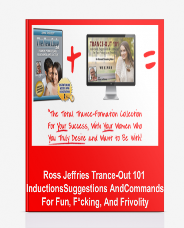 Ross Jeffries – Trance-Out 101: Inductions, Suggestions And Commands For Fun, F*cking, And Frivolity