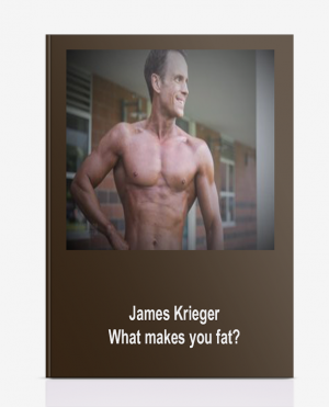 James Krieger- What makes you fat?