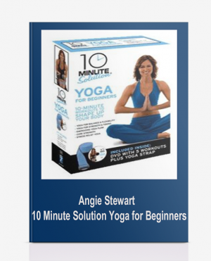 Angie Stewart – 10 Minute Solution Yoga for Beginners