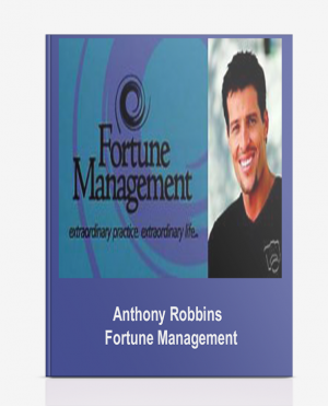 Anthony Robbins – Fortune Management