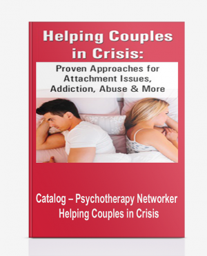 Catalog – Psychotherapy Networker – Helping Couples in Crisis