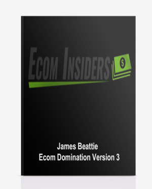 James Beattie – Ecom Domination Version 3