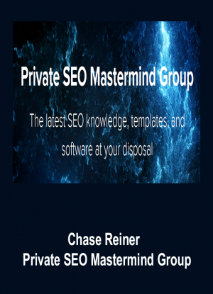 Chase Reiner – Private SEO Mastermind Group