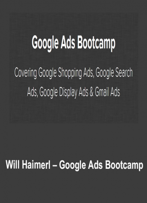 Will Haimerl – Google Ads Bootcamp