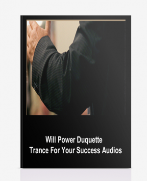 Will Power Duquette – Trance For Your Success Audios