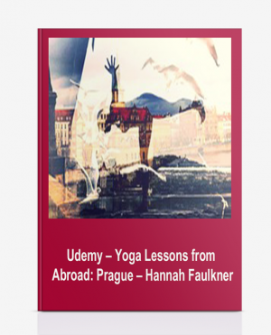 Udemy – Yoga Lessons from Abroad: Prague – Hannah Faulkner