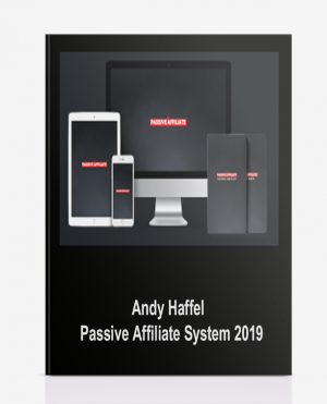 Andy Haffel – Passive Affiliate System 2019