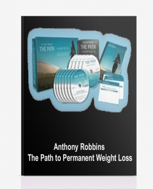 Anthony Robbins – The Path to Permanent Weight Loss